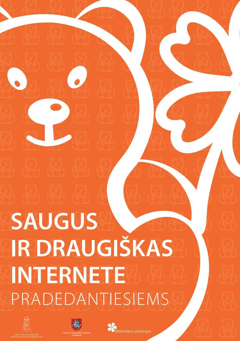"""Projekto """"Bibliotekos pažangai"""" sukurtas leidinys """"Saugus ir draugiškas internete"""" pradedantiesiems"""