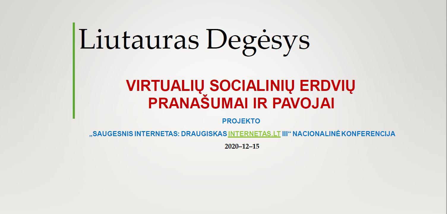 Liutauras Degėsys. Virtualių socialinių erdvių pranašumai ir pavojai