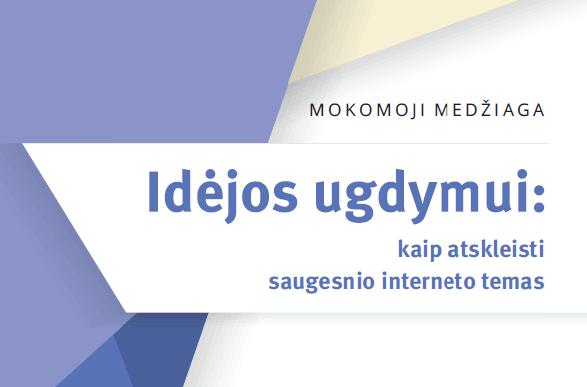 """Kviečiame dalyvauti mokomosios medžiagos """"Idėjos ugdymui: kaip atskleisti saugesnio interneto temas"""" pristatymo renginyje"""